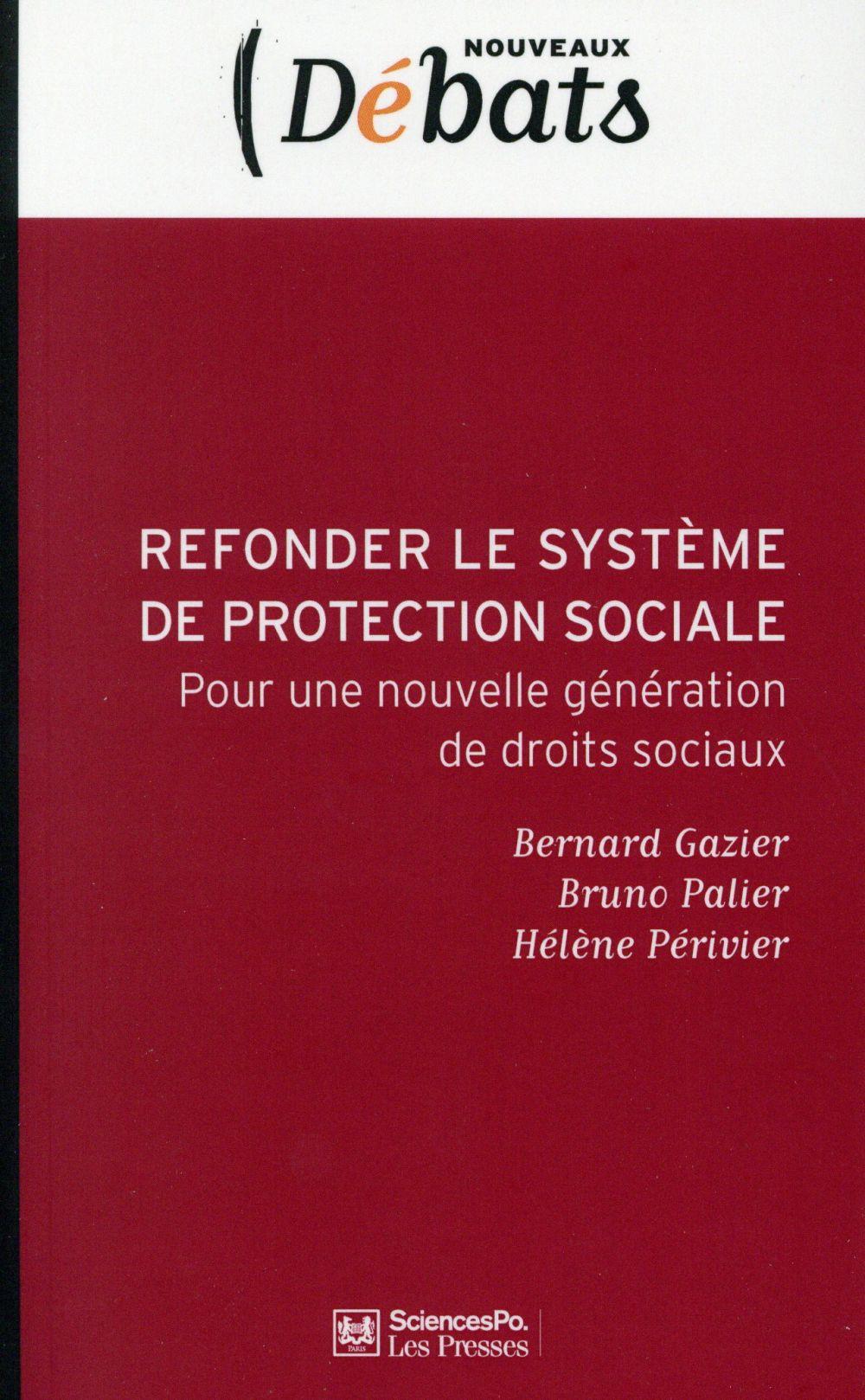 Refonder le système français de protection sociale ; vers de nouvelles solidarités