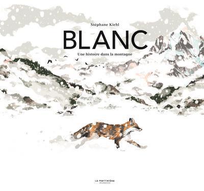 Blanc ; une histoire dans la montagne