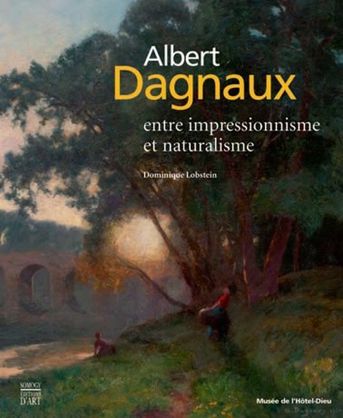 Albert Dagnaux ; entre impressionnisme et naturalisme