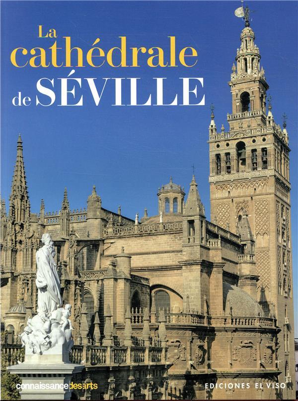 Connaissance des arts ; la cathedrale de seville