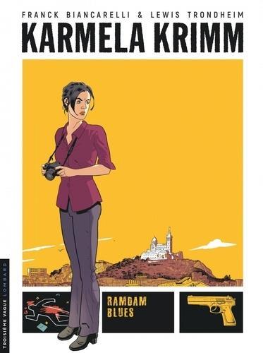 Karmela Krimm T.1 ; Ramdam blues
