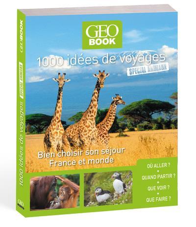 GEOBOOK ; 1000 idées de voyages