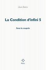 La Condition d'infini 5  - Jean Daive
