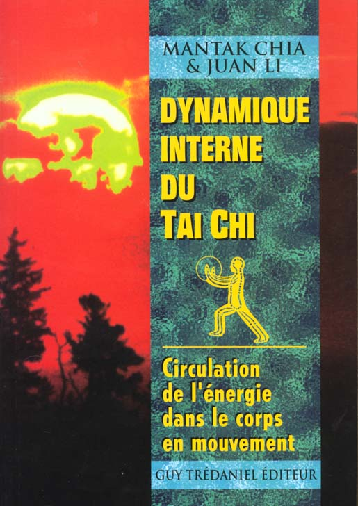 Dynamique Interne Du Tai Chi ; Circulation De L'Energie Dans Le Corps En Mouvement