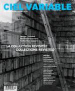 Ciel variable. No. 112, Été 2019  - Bénédicte Ramad - Jacques Doyon - Pierre Dessureault - Claudia Polledri - Sylvain Campeau - Alexis Desgagnés - Colette Tougas