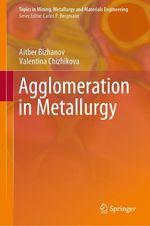 Agglomeration in Metallurgy  - Aitber Bizhanov - Valentina Chizhikova