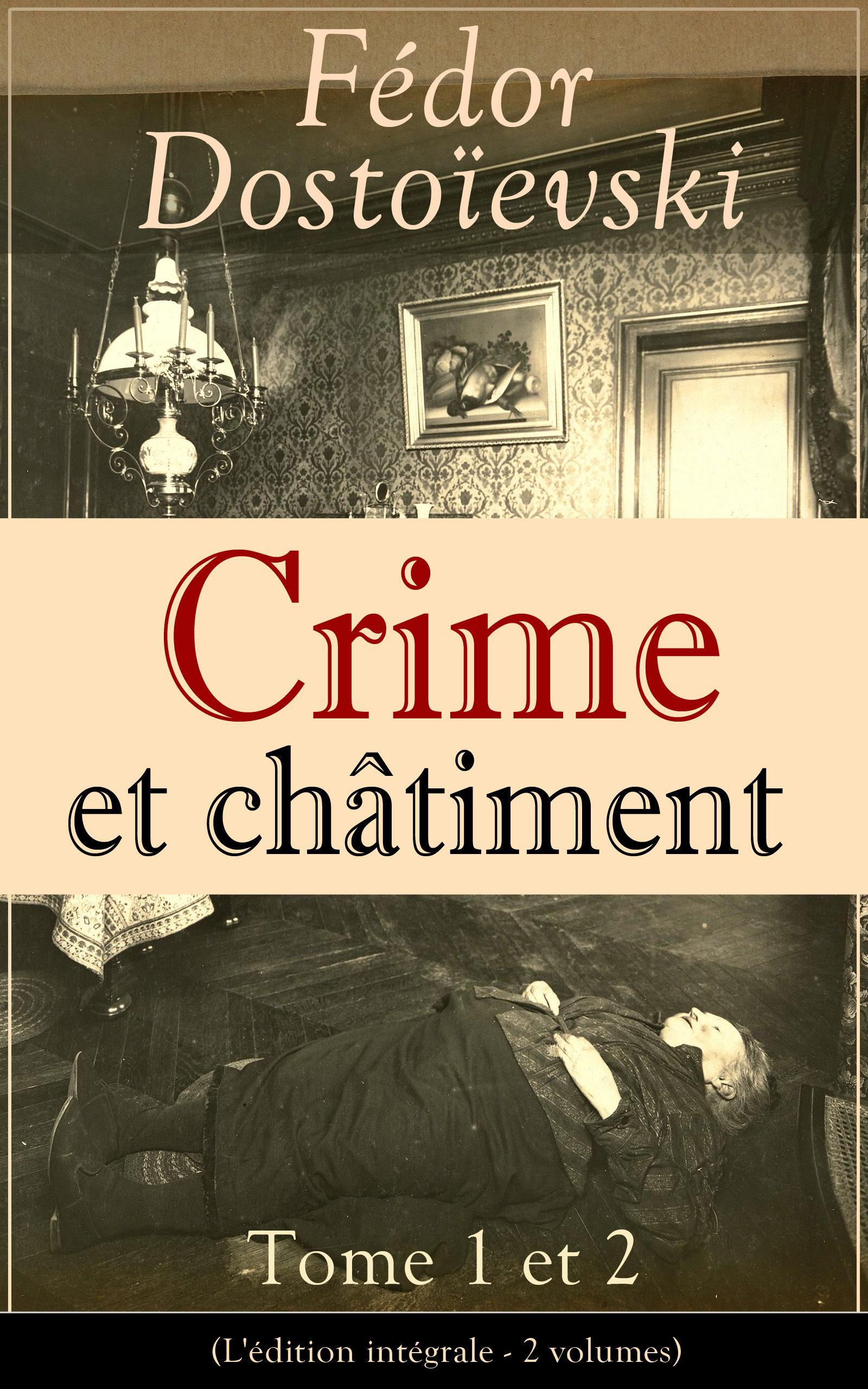 Crime et châtiment - Tome 1 et 2 (L'édition intégrale - 2 volumes)