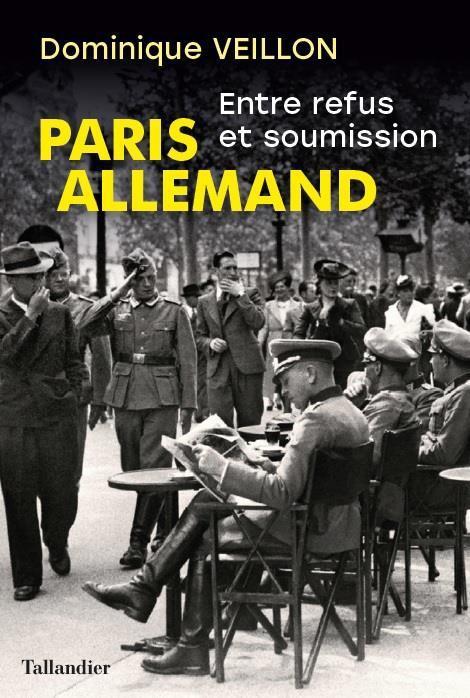 Paris allemand ; entre refus et soumission