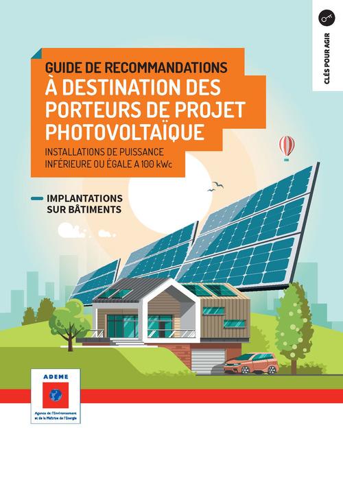 Guide de recommandations a destination des porteurs de projets photovoltaiques - installations de pu