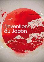 Vente Livre Numérique : L'Invention du Japon  - Philippe Pelletier