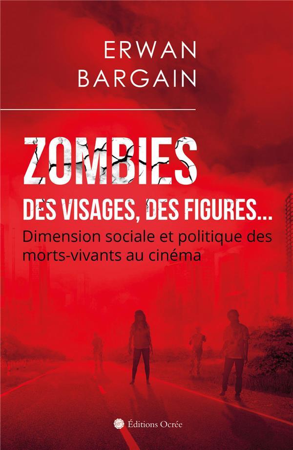 zombies ; des visages, des figures... dimension sociale et politique des morts-vivants au cinéma