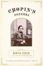 Chopin's Funeral  - Benita Eisler - Thomas Hinde