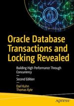 Oracle Database Transactions and Locking Revealed  - Darl Kuhn - Thomas Kyte