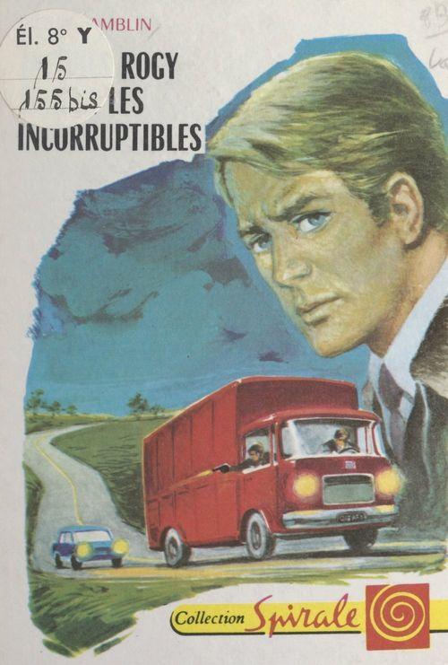 Jacques Rogy épaule les incorruptibles