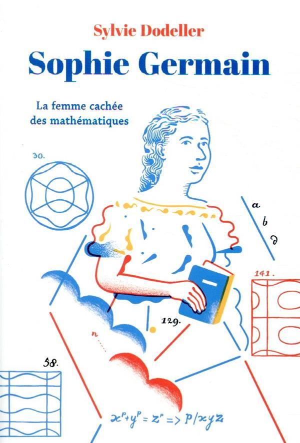 Sophie Germain, la femme cachée des mathématiques