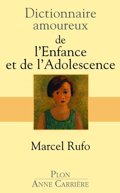 Dictionnaire amoureux ; de l'enfance et de l'adolescence