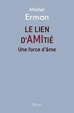 Vente EBooks : Le lien d'amitié  - Michel ERMAN