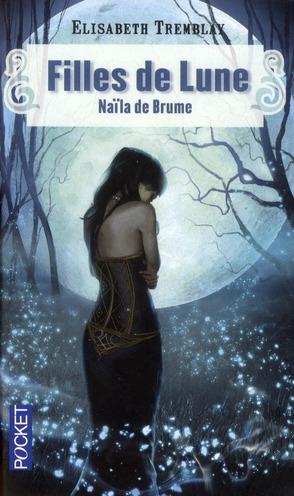 Filles de lune t.1 ; Naïla de Brume