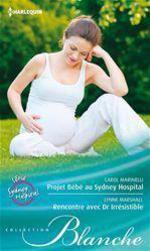 Vente Livre Numérique : Projet Bébé au Sydney Hospital - Rencontre avec Dr. Irrésistible  - Lynne Marshall - Carol Marinelli