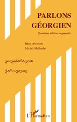 Vente Livre Numérique : Parlons géorgien (Deuxième édition augmentée)  - Michel Malherbe - Irène Assatiani
