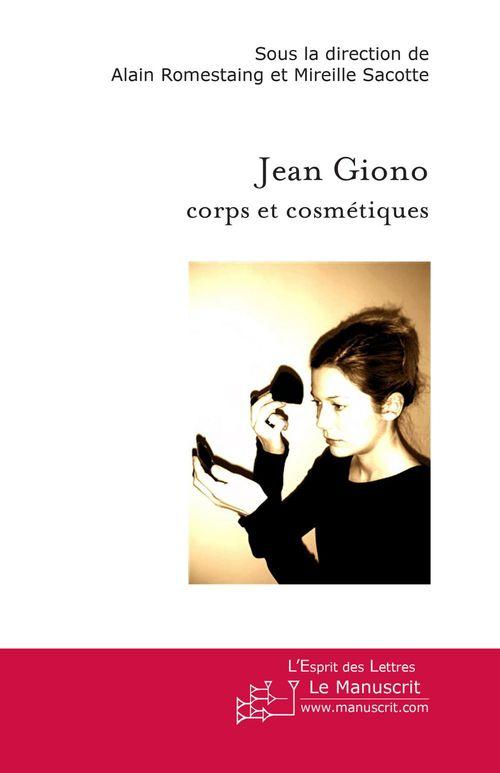 Jean Giono ; corps et cosmétiques