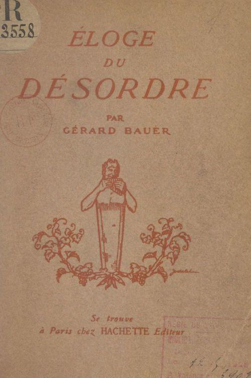 Éloge du désordre  - Gerard Bauer