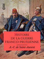 Vente EBooks : Histoire de la guerre franco-prussienne  - A.-C. de Saint-Auvent