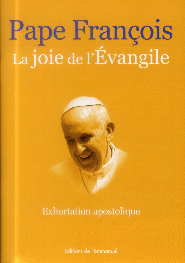 LA JOIE DE L'EVANGILE  -  EXHORTATION APOSTOLIQUE