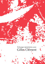 Échanges avec Gilles Clément  - Gilles Clément - Indiana Collet-Barquero