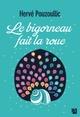 Le bigorneau fait la roue  - Hervé Pouzoullic