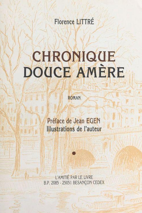 Chronique douce amère  - Florence Littré