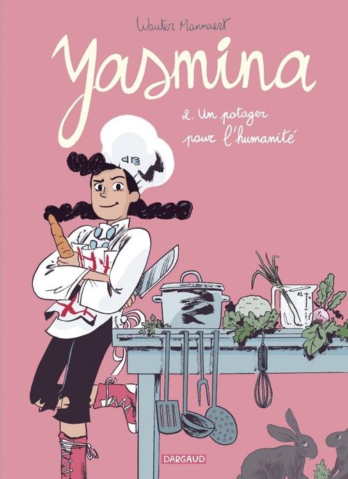 Yasmina T.2 ; un potager pour l'humanité
