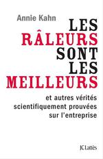 Vente Livre Numérique : Les râleurs sont les meilleurs et autres vérités de l'entreprise scientifiquement prouvées  - Annie Kahn