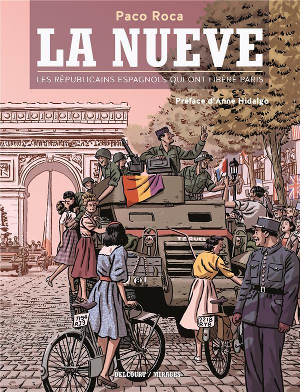 La Nueve ; Les Republicains Espagnols Qui Ont Libere Paris