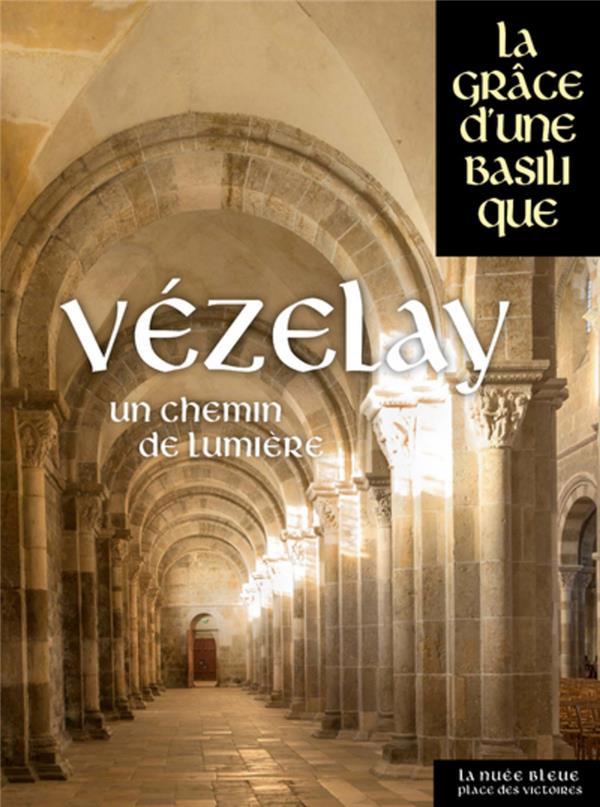 Vézelay ; un chemin de lumière