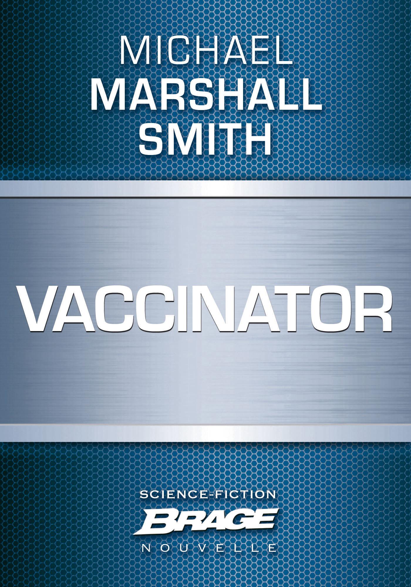 Vente EBooks : Vaccinator  - Michael Marshall Smith