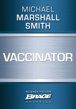 Vente EBooks : Vaccinator  - Michael Marshall Smith