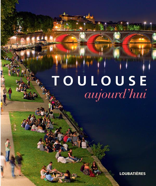 Toulouse aujourd'hui