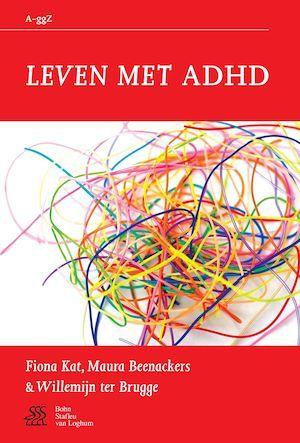 Leven met ADHD  - W. Brugge  - F. Kat  - M. Beenackers