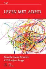 Leven met ADHD  - F. Kat - W. Brugge - M. Beenackers