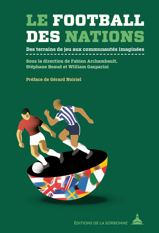 Le football des nations ; des terrains de jeu aux comunautés imaginées (2e édition)
