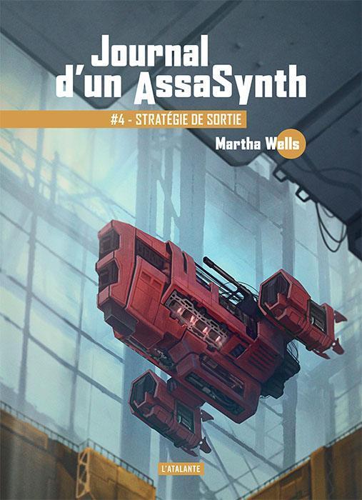 Journal d'un AssaSynth T.4 ; stratégie de sortie