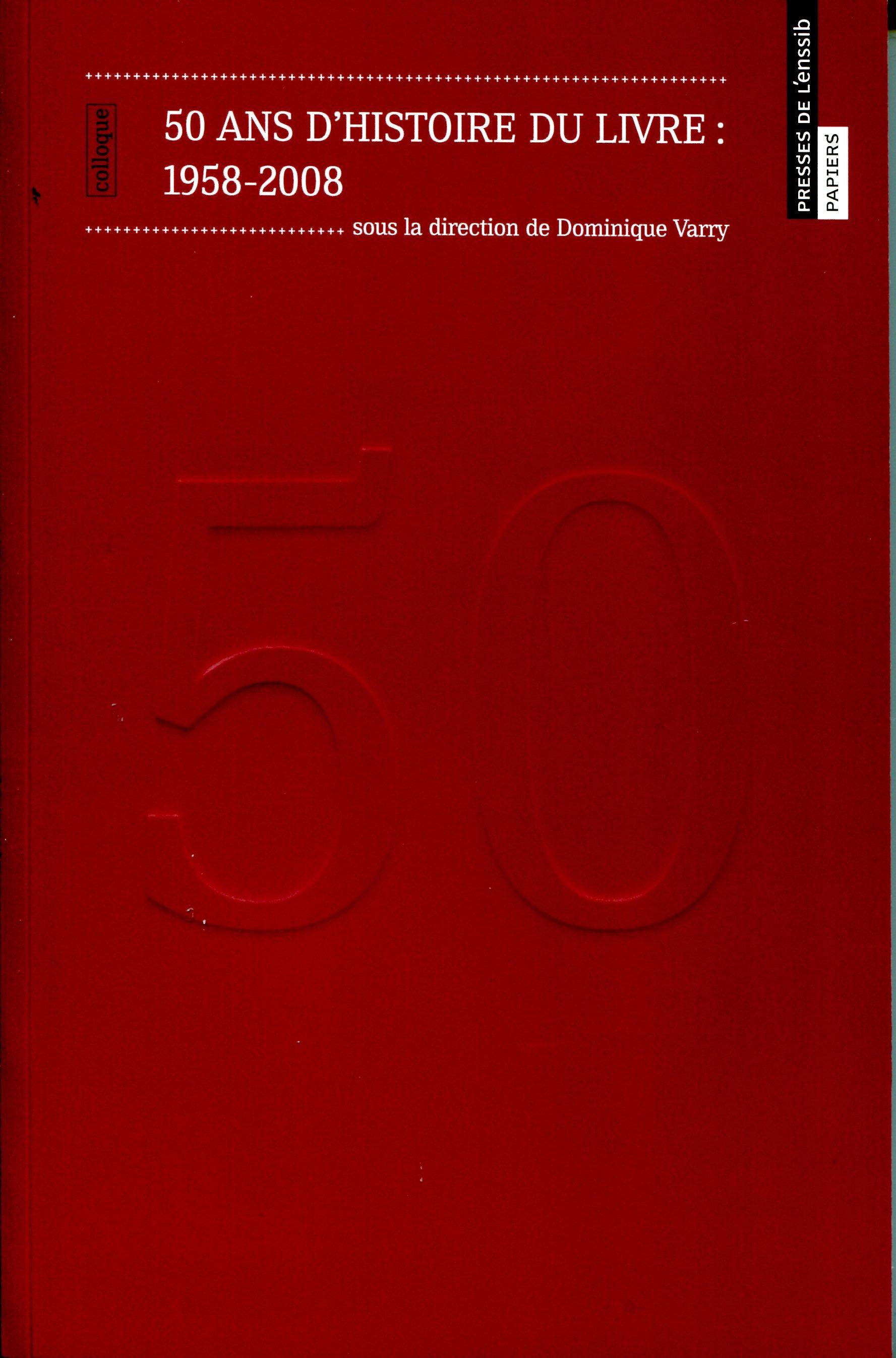 50 ans d'histoire du livre. 1958-2008