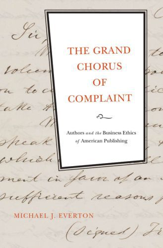 The Grand Chorus of Complaint: Authors and the Business Ethics of Amer