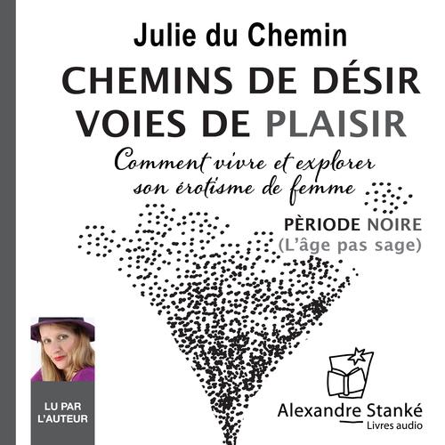 Vente AudioBook : Chemins de plaisir, voies de désir  - Julie DU CHEMIN