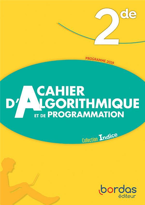INDICE MATHS ; 2de ; cahier d'algorithmique et de programmation ; programme 2019