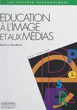 Éducation à l'image et aux médias  - René La Borderie