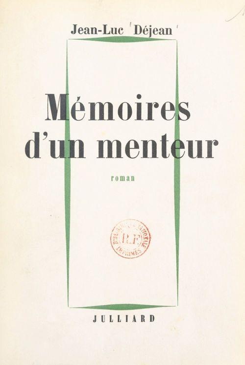 Mémoires d'un menteur  - Jean-Luc Déjean