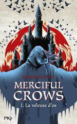 Merciful crows t.1 ; la voleuse d'os
