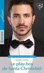 Vente Livre Numérique : Le play-boy de Santa Christobel  - Maisey Yates